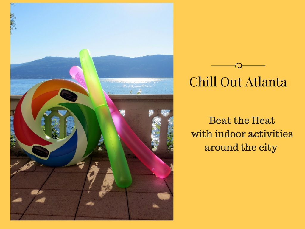 Chill Out Atlanta Beat The Heat With Indoor Activities Around The